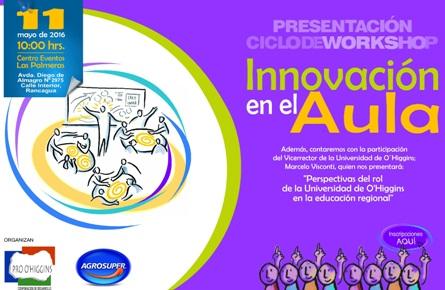 """Pro O'Higginsy  Agrosuper realizarán ciclo de Workshop """"Innovación en el aula"""" para docentes de la Región."""