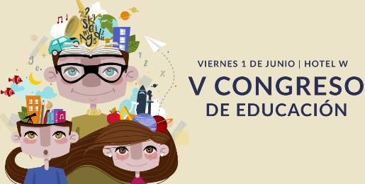 V Congreso de Educación: ¿Cómo aprenden los escolares del siglo XXI?
